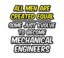 Funny Mechanical Engineer ... Evolved Photographic Print