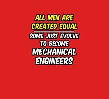 Funny Mechanical Engineer ... Evolved Unisex T-Shirt
