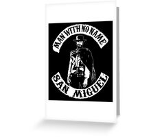 The man with no name. Greeting Card