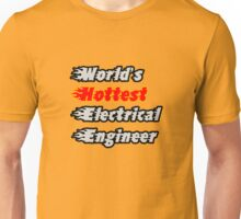 World's Hottest Electrical Engineer Unisex T-Shirt