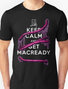 THING - Keep Calm and Get Macready T-Shirt