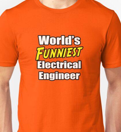 World's Funniest Electrical Engineer Unisex T-Shirt