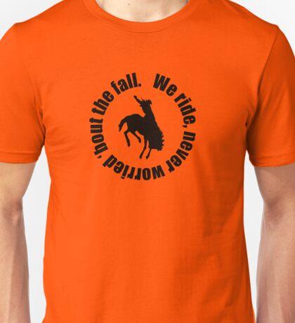 We ride... Unisex T-Shirt