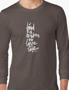Find a Reason to Love Life : Rose Gold Long Sleeve T-Shirt