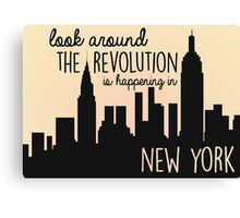 The Revolution's Happening in New York Canvas Print