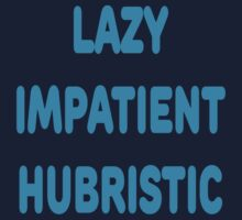 LAZY IMPATIENT HUBRISTIC - 3 Virtues of a Programmer Blue Font by ramiro
