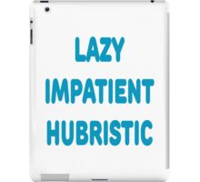 LAZY IMPATIENT HUBRISTIC - 3 Virtues of a Programmer Blue Font iPad Case/Skin