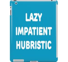 LAZY IMPATIENT HUBRISTIC - 3 Virtues of a Programmer White Font iPad Case/Skin