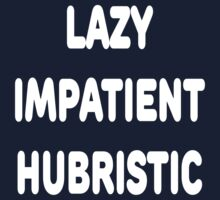LAZY IMPATIENT HUBRISTIC - 3 Virtues of a Programmer White Font Kids Tee