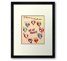 I have a crush on... all of them! - Poster, part 2 Framed Print