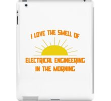 I Love The Smell of Electrical Engineering in the Morning iPad Case/Skin