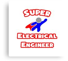Super Electrical Engineer Canvas Print