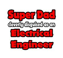 SuperDad Cleverly Disguised as an Electrical Engineer by TKUP22