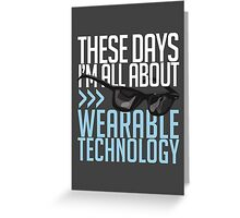 Wearable Technology Greeting Card