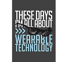 Wearable Technology Photographic Print
