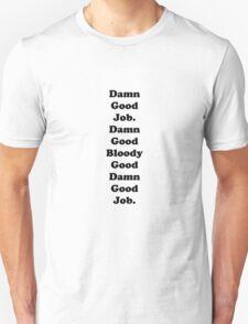 Damn Good Job T-Shirt