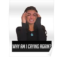 WHY AM I CRYING AGAIN Poster
