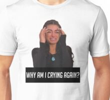 WHY AM I CRYING AGAIN Unisex T-Shirt