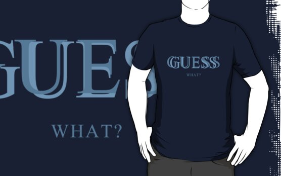 Guess What? by RenJean