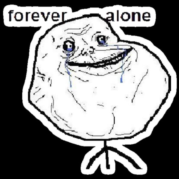 Forever Alone meme by infiniti