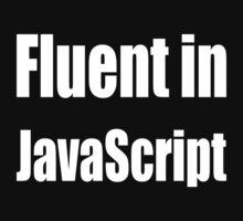 Fluent in JavaScript - White on Yellow/Gold for Web Developers Baby Tee