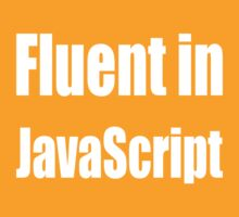 Fluent in JavaScript - White on Yellow/Gold for Web Developers by ramiro