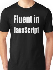 Fluent in JavaScript - White on Yellow/Gold for Web Developers Unisex T-Shirt