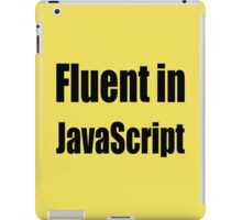 Fluent in JavaScript - Black on Yellow/Creme for Web Developers iPad Case/Skin