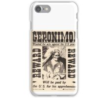 Geronimo Wanted iPhone Case/Skin