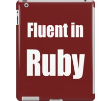 Fluent in Ruby - White on Dark Red for Ruby Programmers iPad Case/Skin