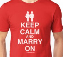 Keep Calm and Marry On (Lesbian Marriage) Unisex T-Shirt