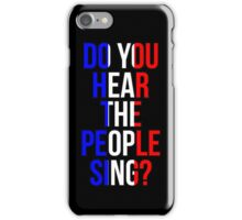 Do You Hear the People Sing? iPhone Case/Skin