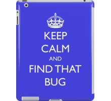 "Keep Calm and ""find that bug"" - software engineering, developer, coding, debugging, debugger iPad Case/Skin"