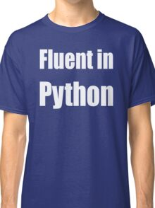 Fluent in Python - White on Blue for Python Programmers Classic T-Shirt