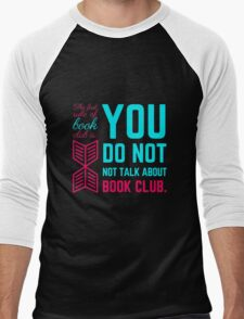The first rule of book club. Men's Baseball ¾ T-Shirt