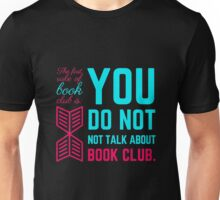 The first rule of book club. Unisex T-Shirt