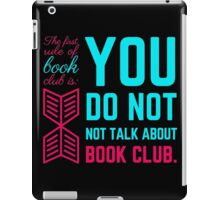 The first rule of book club. iPad Case/Skin
