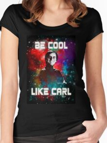Be Cool Like Carl Women's Fitted Scoop T-Shirt