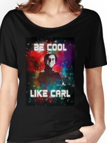 Be Cool Like Carl Women's Relaxed Fit T-Shirt