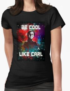 Be Cool Like Carl Womens Fitted T-Shirt