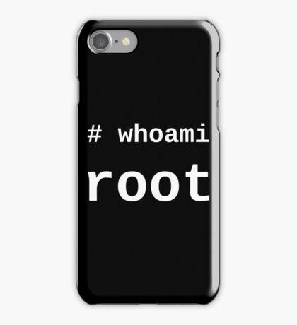 whoami root - White on Black for System Administrators iPhone Case/Skin