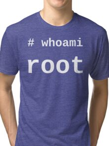 whoami root - White on Black for System Administrators Tri-blend T-Shirt