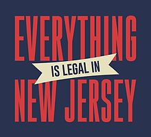 Everything is legal in New Jersey by byebyesally