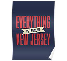 Everything is legal in New Jersey Poster