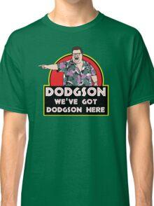 We've Got Dodgson Here Classic T-Shirt