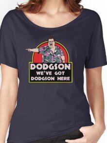 We've Got Dodgson Here Women's Relaxed Fit T-Shirt