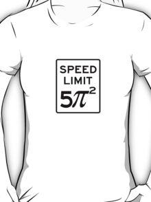 Speed Limit  5 Pi Squared T-Shirt