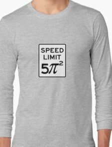 Speed Limit  5 Pi Squared Long Sleeve T-Shirt