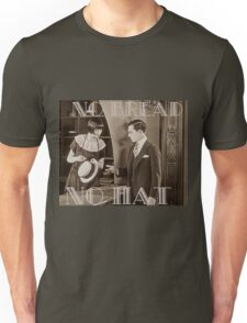 """No Bread No Hat"" Silent Film-era Buster Keaton Unisex T-Shirt"