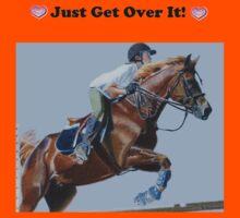 Just Get Over It! - Horse T-Shirt Kids Tee